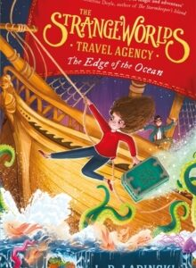 The Strangeworlds Travel Agency: The Edge of the Ocean : Book 2