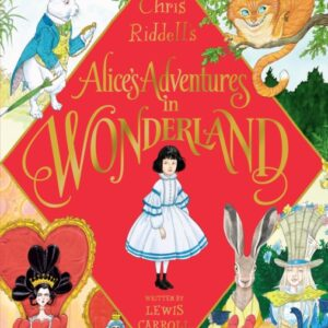Chris Riddell#s Alice's Adventures in Wonderland