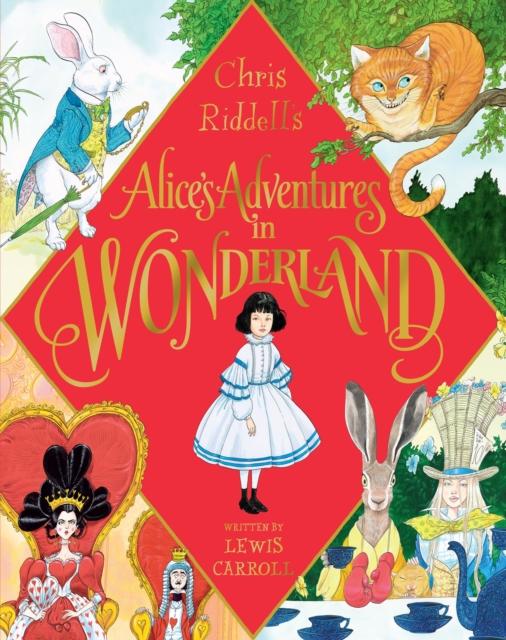 Chris Riddell#s Alice's Adventures in Wonderland