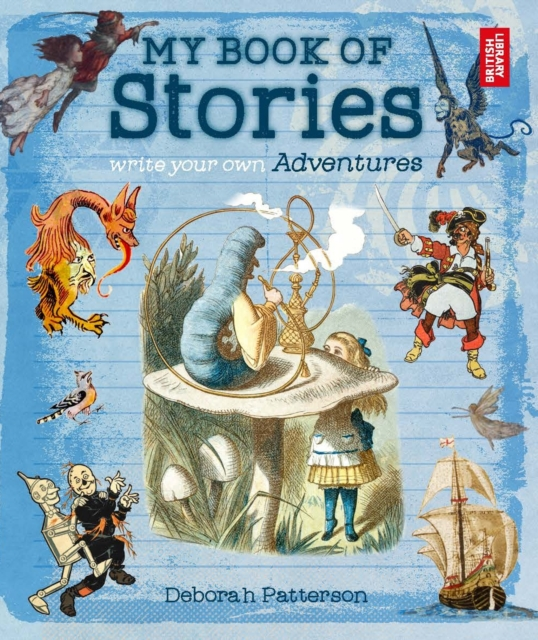 My Book of Stories : Write Your Own Adventures