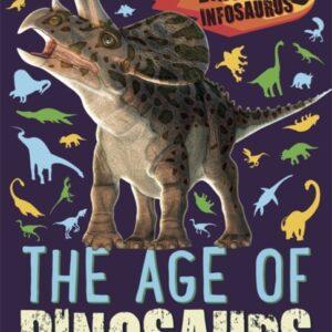 Dinosaur Infosaurus: The Age of Dinosaurs