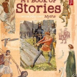 My Book of Stories : Write Your Own Myths