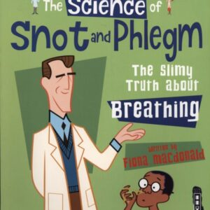 The Science of Snot and Phlegm