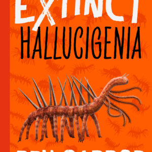 Extinct Hallucigenia by Ben Garrod